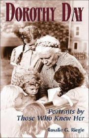 Dorothy Day: Portraits by Those Who Knew Herby: Riegle, Rosalie G. - Product Image