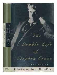 Double Life of Stephen Crane, The: A BiographyBenfey, Christopher - Product Image