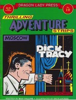Dragon Lady Press: Thrilling Adventures Strips - No. 10: Dick Tracy in the Russian Exchangeby: Collins, Max and Dick Locher - Product Image