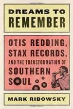 Dreams to Remember: Otis Redding, Stax Records, and the Transformation of Southern Soulby: Ribowsky, Mark - Product Image