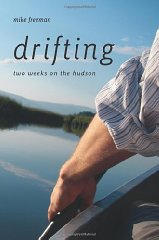 Drifting: Two Weeks on the Hudsonby: Freeman, Mike - Product Image