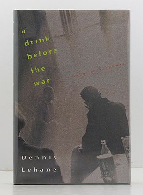 Drink Before the War, A Lehane, Dennis - Product Image