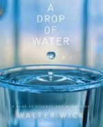 Drop Of Water, A : A Book of Science and Wonderby: Wick, Walter - Product Image