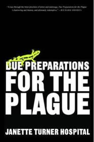 Due Preparations for the Plague: A Novelby: Hospital, Janette Turner - Product Image