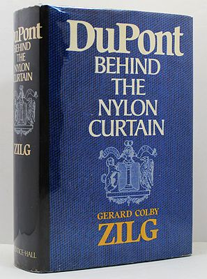 Dupont - Behind the Nylon CompanyZilg, Gerald Colby - Product Image