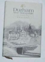 Durham, New Hampshire: A History 1900-1985by: Association, Committee of Volunteers for the Durham Historic - Product Image