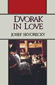 Dvorak in Loveby: Skvorecky, Josef - Product Image