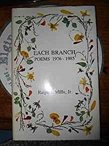 Each Branch: Poems, 1976-1985Mills, Ralph J. - Product Image