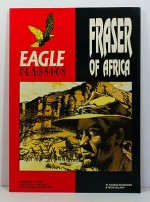 Eagle Classics: Fraser of AfricaBeardmore, George/Frank Bellamy, Illust. by: Frank  Bellamy - Product Image