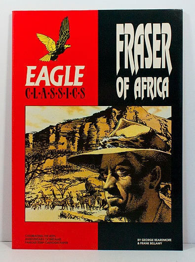Eagle Classics: Fraser of AfricaBeardmore, George/Frank Bellamy, Illust. by: Frank  Bellamy - Product Image