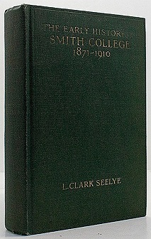 Early History of Smith College 1871-1910, The (SIGNED COPY)Seelye, L. Clark - Product Image