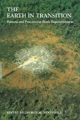 Earth in Transition, The : Patterns and Processes of Biotic Impoverishmentby: Woodwell, George M. (Editor) - Product Image