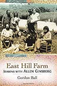 East Hill Farm: Seasons with Allen GinsbergBall, Gordon - Product Image