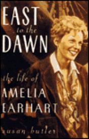 East of the Dawn: The Life of Amelia EarhartButler, Susan - Product Image
