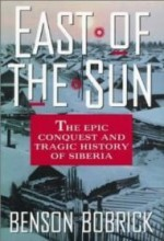 East of the Sun: The Epic Conquest and Tragic History of Siberiaby: Bobrick, Benson - Product Image