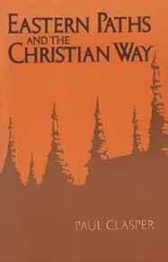 Eastern Paths and the Christian WayClasper, Paul - Product Image