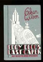 Eddy Deco's Last Caper: An Illustrated Mysteryby: Wilson, Gahan - Product Image