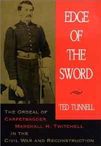 Edge of the Sword: The Ordeal of Marshall H. Twitchell in the Civil War and ReconstructionTunnell, Ted - Product Image