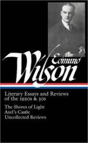 Edmund Wilson: Literary Essays and Reviews of the 1920s & 30s: The Shores of Light/Axel's Castle/Uncollected ReviewsWilson, Edmund - Product Image