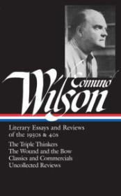Edmund Wilson: Literary Essays and Reviews of the 1930s & 40s: The Triple Thinkers, The Wound and the Bow, Classics and Commercials, Uncollected Reviews Wilson, Edmund - Product Image