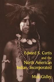 Edward S. Curtis and the North American Indian, IncorporatedGidley, Mick - Product Image