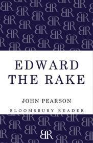 Edward the Rake: An Unwholesome Biography of Edward VIIby: Pearson, John - Product Image