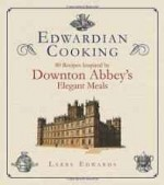Edwardian Cooking: 80 Recipes Inspired by Downton Abbey's Elegant Mealsby: Edwards, Larry - Product Image