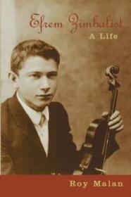 Efrem Zimbalist: A Lifeby: Malan, Roy - Product Image