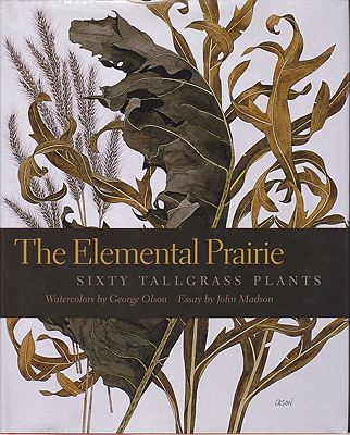 Elemental Prairie - Sixty Tallgrass Plants, TheOlson, George/John Madson, Illust. by: George  Olson - Product Image