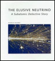 Elusive Neutrino, The - A Subatomic Detective Storyby: Solomey, Nickolas - Product Image