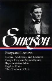 Emerson: Essays and Lectures: Nature: Addresses and Lectures / Essays: First and Second Series / Representative Men / English Traits / The Conduct of Life Emerson, Ralph Waldo - Product Image