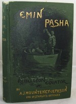 Emin Pasha and the Rebellion at the Equator: A Story of Nine Months Experiences in the Last of the Soudan Provincesby: Mounteney-Jephson, A. J. - Product Image