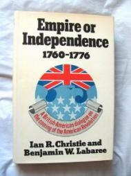 Empire or independence, 1760-1776: A British-American dialogue on the coming of the American RevolutionChristie, Ian R. - Product Image