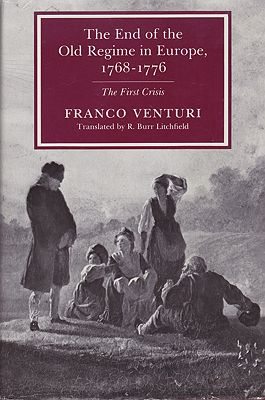End of the Old Regime in Europe, The - 1768 1776: The First Crisis Venturi, Franco - Product Image