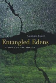 Entangled Edens: Visions of the Amazonby: Slater, Candace - Product Image