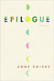 Epilogue: A MemoirRoiphe, Anne - Product Image