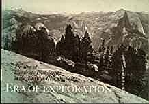 Era of Exploration - The Rise of Landscape Photography in the American West 1860-1885Naef, Weston J./James N. Wood/Therese Thau Heyman - Product Image