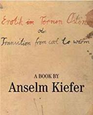 Erotik im Fernen Osten oder: Transition from cool to warmby- Kiefer, Anselm - Product Image