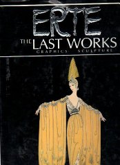 Erte: The Last Works: Graphics / Sculptureby: Estorick, Eric - Product Image