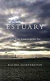 Estuary: Out from London, to the seaLichtenstein, Rachel - Product Image