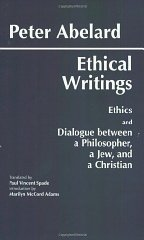 Ethical Writings: 'Ethics' and 'Dialogue Between a Philosopher, a Jew and a Christian'by: Abelard, Peter - Product Image