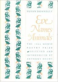 Eve Names The Animals ( Samuel French Morse Poetry Prize)by: Donnelly, Susan - Product Image