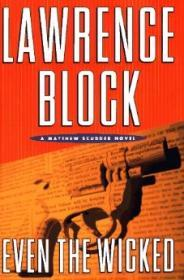 Even the Wicked: A Matthew Scudder Novelby: Block, Lawrence - Product Image