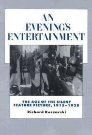 Evening's Entertainment, An : The Age of the Silent Feature Picture, 1915-1928by: Koszarski, Richard - Product Image