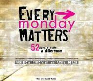 Every Monday Matters: 52 Ways to Make a Differenceby: Emerzian, Matthew - Product Image