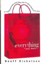 Everything and Moreby: Nicholson, Geoff - Product Image