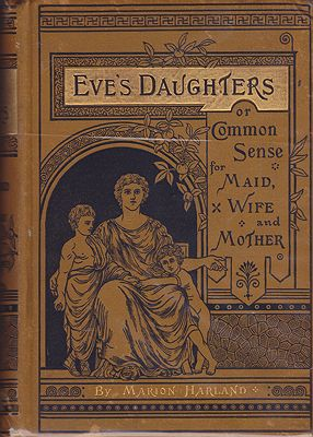 Eve's Daughters or Common Sense for Maid, Wife and MotherHarland, Marion - Product Image