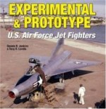 Experimental & Prototype U.S. Air Force Jet Fighters (Specialty Press)by: Jenkins, Dennis R. - Product Image