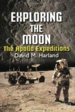 Exploring the Moon: The Apollo Expeditions (Springer-Praxis Series in Space Science and Technology)by: Harland, David M. - Product Image