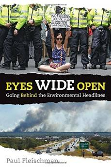 Eyes Wide Open: Going Behind the Environmental HeadlinesFleischman, Paul, Illust. by: Various - Product Image
